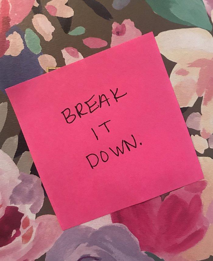 Heather Glynn's Note to herself: Break it down